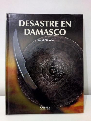 desastre en damasco - david nicolle