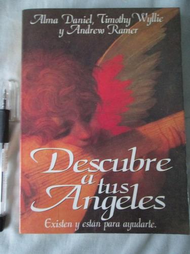 descubre a tus angeles. alma daniel y otros.