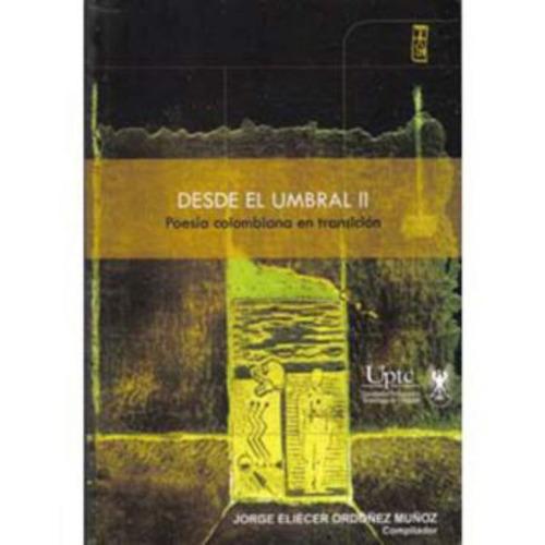 desde el umbral ii: poesía colombiana en transición - varios