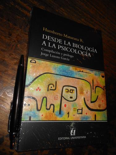 desde la biología a la psicología humberto maturana ed. univ