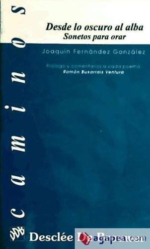 desde lo oscuro al alba : sonetos para orar(libro poesía rel