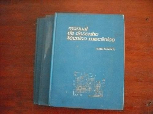 desenho técnico mecânico - 3 volumes - hemus 1975