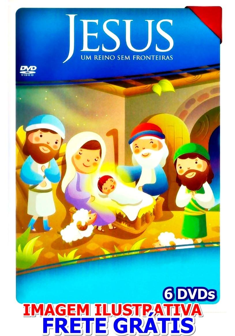 Desenhos Biblicos Jesus Um Reino Sem Fronteiras 6dvd Dublado R