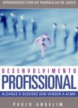 desenvolvimento profissional: alcance o sucesso sem vender a