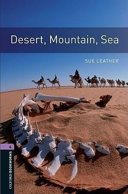 desert , mountain , sea - stage 4 - oxford bookworms
