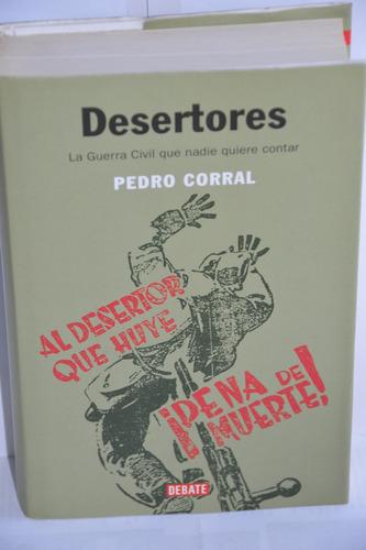 desertores - pedro corral