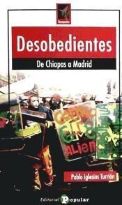 desobedientes. de chiapas a madrid(libro )