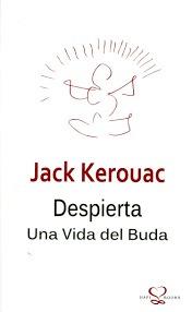 despierta una vida del buda. jack kerouac. (l.u)