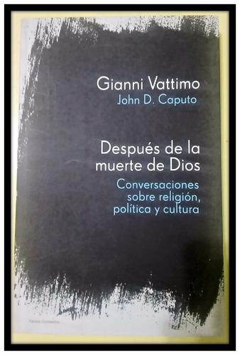después de la muerte de dios  gianni vattimo - john caputo