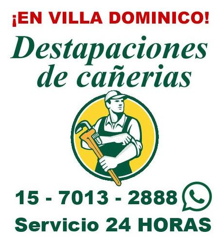 destapaciones en villa dominico cañerias cloacas c/maquina