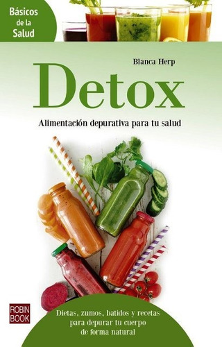 detox - alimentación depurtiva, blanca herp, robin book
