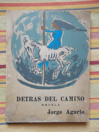 detrás del camino jorge agurto 1969 dedicado por el autor
