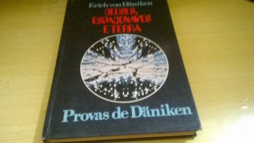 deuses, espaçonaves e terra - erich von daniken