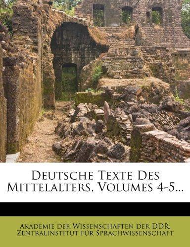deutsche texte des mittelalters, volumes 4-5... : akademie