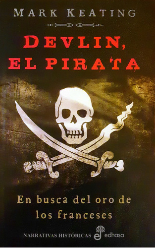 devlin, el pirata. en busca del oro de los franceses.