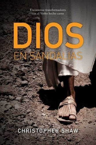 devocional cristiano dios en sandalias de christopher shaw