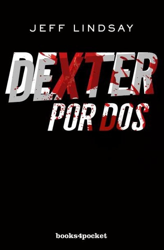 dexter por dos / jeff lindsay (envíos)