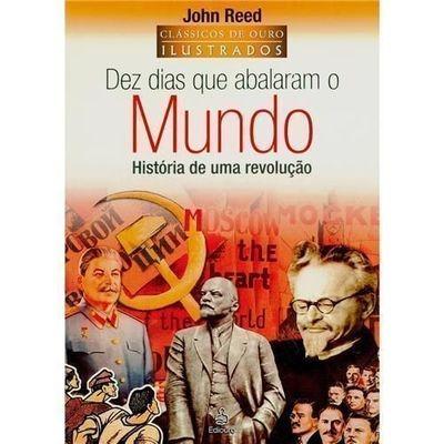 dez dias que abalaram o mundo: história de uma revolução
