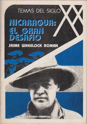 dg- nicaragua: el gran desafío- j. wheelock - banda oriental
