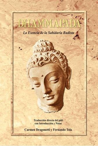 dhammapada, (la esencia de la sabiduría budista)