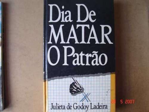dia de matar o patrao  julieta de godoy ladeira 79