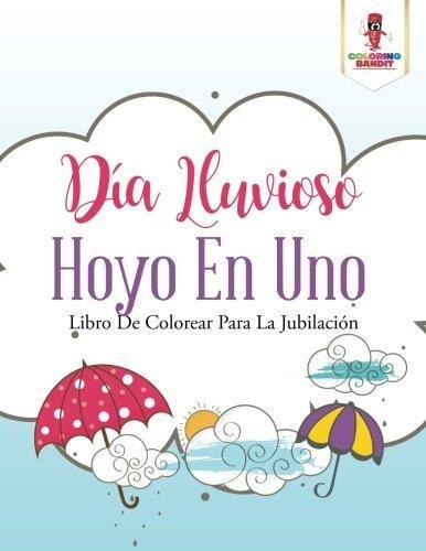 Dia Lluvioso Hoyo En Uno : Libro De Colorear Para La Jubilac - $ 787 ...