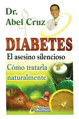 diabetes el asesino silencioso dr. abel cruz