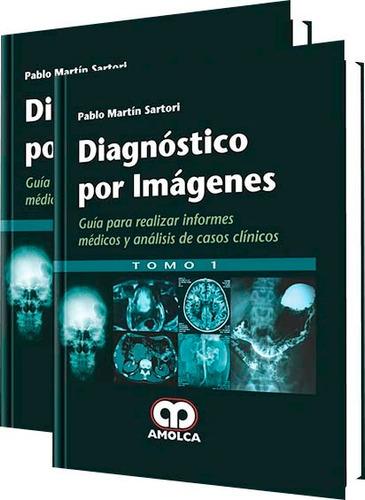 diagnóstico por imágenes 2 tomos - pablo sartori / amolca