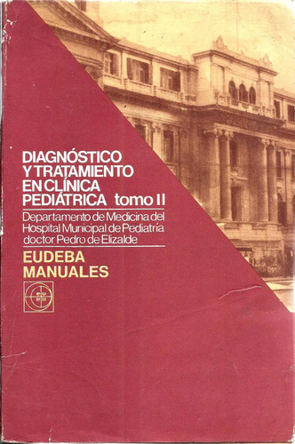 diagnóst.tratam.en clínica pediátrica( tomo 1) e.u.de b.a..