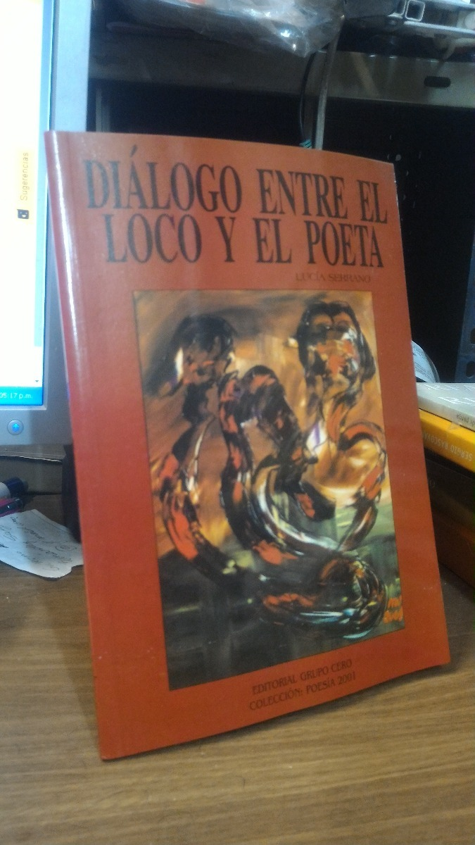 Dialogo Entre El Loco Y El Poeta Lucia Serrano