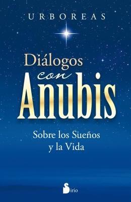 dialogos con anubis: sobre los sueños y la vida (2012); urb