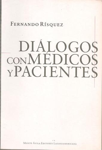 diálogos con médicos y pacientes (nuevo) / fernando rísquez