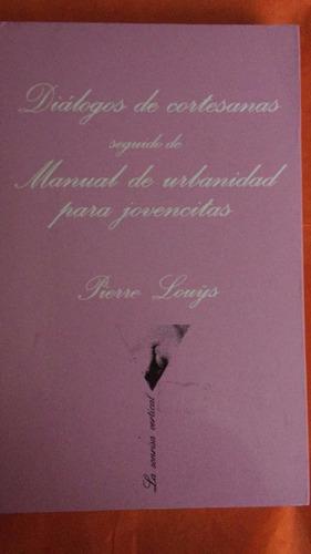 dialogos de cortesanas; manual de urbanidad para jovencitas