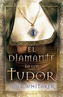 diamante de los tudor / will whitaker (envíos)