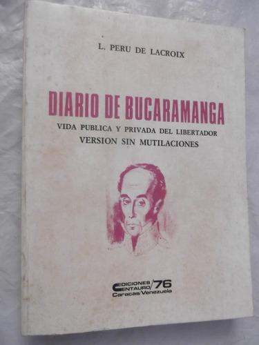 diario de bucaramanga l peru de lacroix vida del libertador