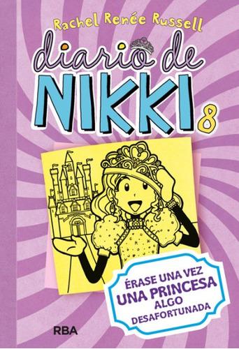 diario de nikki 8: érase una vez una princesa algo desafortu