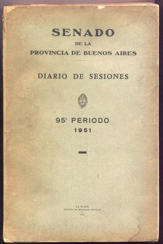 diario de sesiones. senado de la pcia. de buenos aires 1951