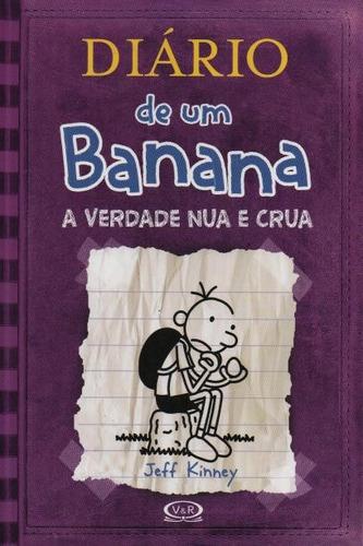 diário de um banana - a verdade nua e crua - jeff kinney