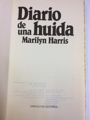diario de una huida. marilyn harris
