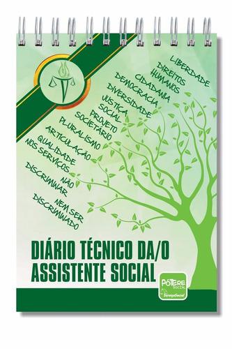 diário técnico do assistente social - dia a dia da profissão