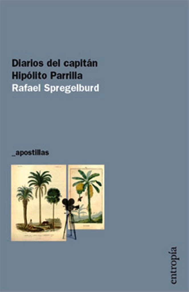 Resultado de imagen para Diarios del capitán Hipólito Parrilla, Editorial Entropía
