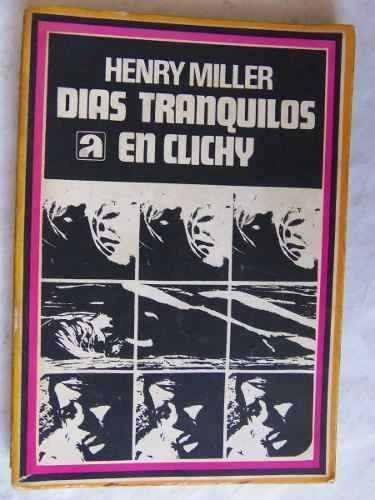 dias tranquilos en clichy henry miller autor de sexus