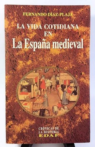 díaz plaja - la vida cotidiana en la españa medieval