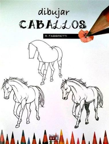 dibujar caballos, fabbretti r., vecchi