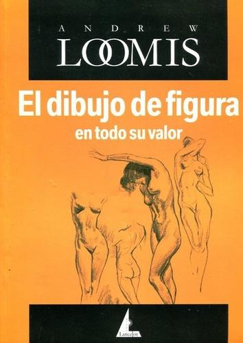 dibujo de la figura humana en todo su valor, loomis, edicial