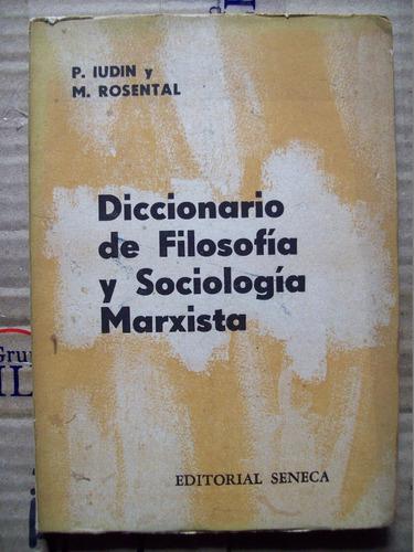 dicc. de filosofia y sociologia marxista - iudin y rosental.