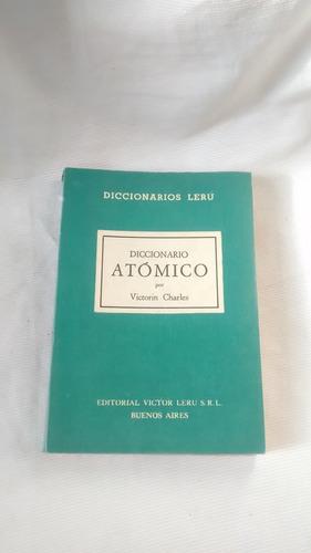 diccionario atomico - victorin charles ed. victor leru 1962