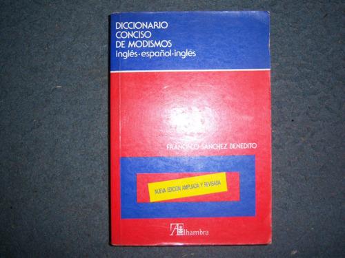 diccionario conciso de modismos - f. s. benedito - alhambra