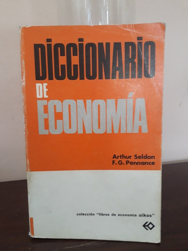 diccionario de economia- arthur seldon