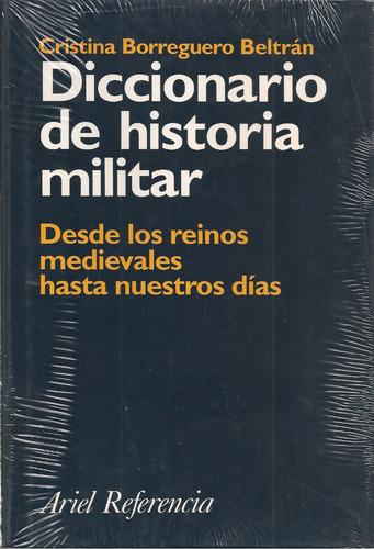 diccionario de historia militar / c. borreguero beltrán
